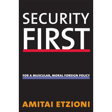 Security First For a Muscular, Moral Foreign Policy